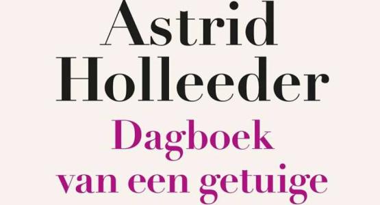 Astrid Holleeder komt met nieuw boek: 'Dagboek van een getuige'