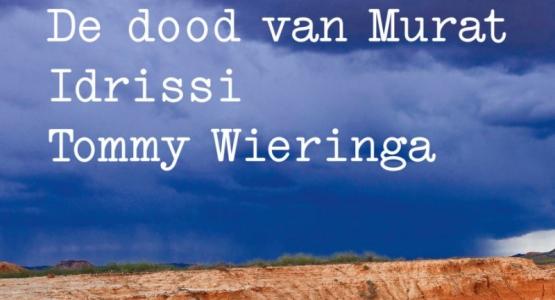 Win 'De dood van Murat Idrissi' van Tommy Wieringa