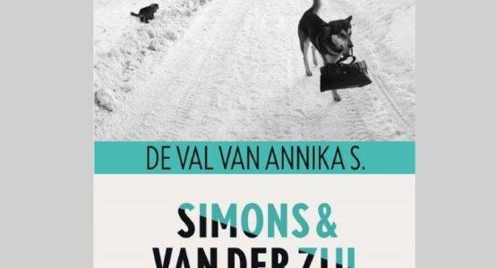 'De val van Annika S.' van Simons en Van der Zijl, meeslepende suspense van sensationeel nieuw schrijversduo