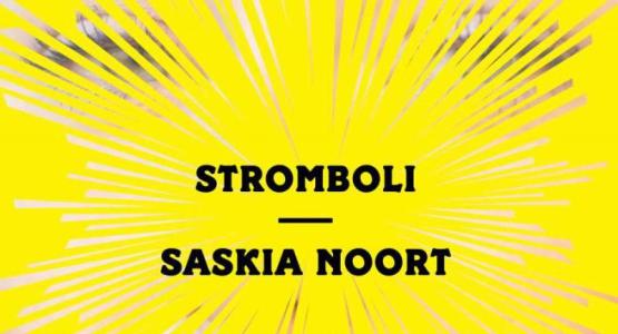 20 april verschijnt 'Stromboli', de nieuwe roman van Saskia Noort