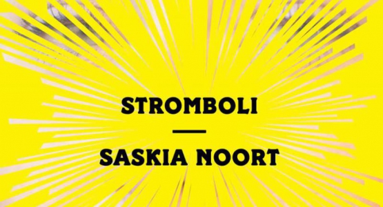 'Stromboli',the new novel by Saskia Noort, to be published on April 20th in Holland