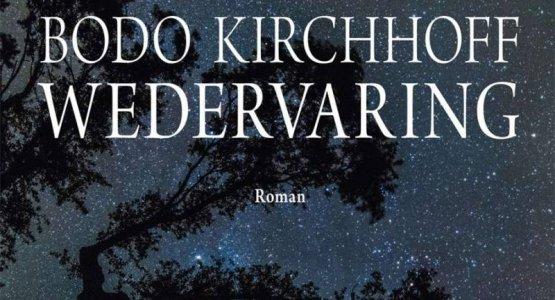 'Wedervaring' van Bodo Kirchoff op de shortlist van de Europese Literatuurpijs 2018
