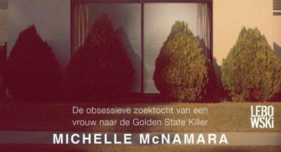 Lof voor 'Ik zal verdwijnen in het donker' van Michelle McNamara