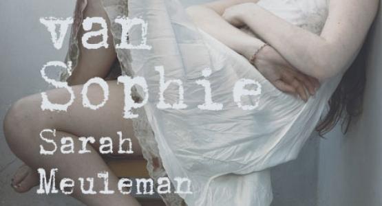De zes levens van Sophie van Sarah Meuleman is genomineerd voor De Bronzen Uil 2015