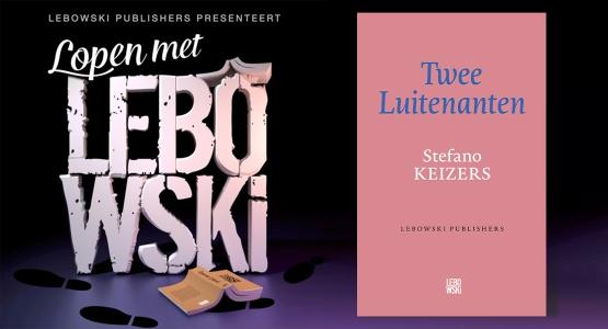 Stefano Keizers over 'Twee Luitenanten' - Lopen met Lebowski #10