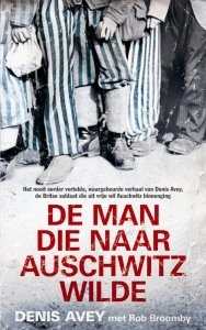 Digitale download: De man die naar Auschwitz wilde - Denis Avey
