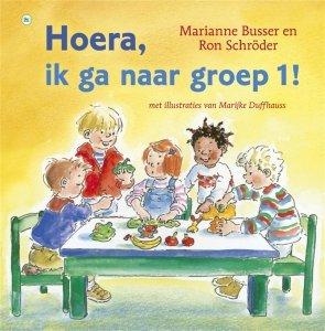 Gebonden: Hoera, ik ga naar groep 1! - Marianne Busser & Ron Schröder