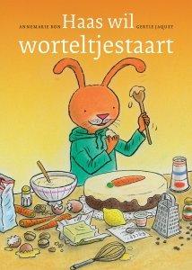 Gebonden: Haas wil worteltjestaart - Annemarie Bon