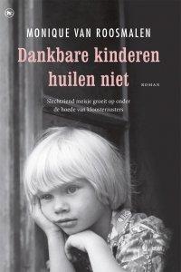 Paperback: Dankbare kinderen huilen niet - Monique van Roosmalen