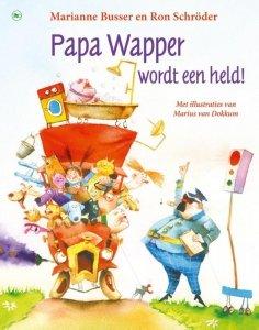 Gebonden: Papa Wapper wordt een held! - Marianne Busser & Ron Schröder