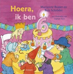 Gebonden: Hoera, ik ben 6 - Marianne Busser & Ron Schröder