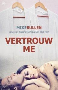 Paperback: Vertrouw me - Mike Bullen