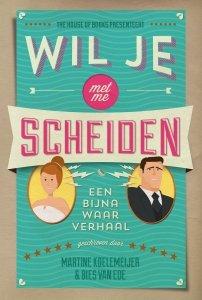 Paperback: Wil je met me scheiden - Martine Koelemeijer