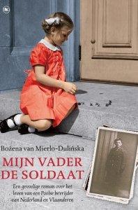 Paperback: Mijn vader de soldaat - Bozena van Mierlo - Dulinska