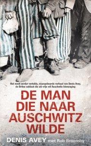 Paperback: De man die naar Auschwitz wilde - Denis Avey