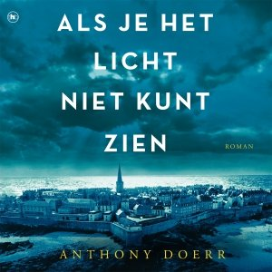 Audio download: Als je het licht niet kunt zien - Anthony Doerr