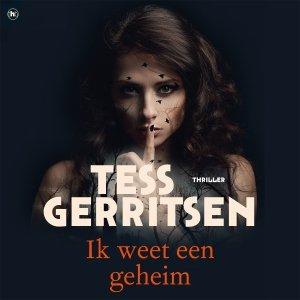 Audio download: Ik weet een geheim - Tess Gerritsen