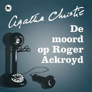 Audio download: De moord op Roger Ackroyd - Agatha Christie