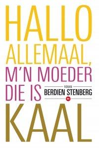 Paperback: Hallo allemaal mijn moeder die is kaal - Berdien Stenberg
