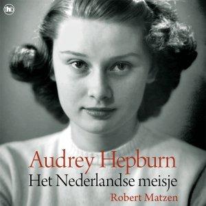 Audio download: Audrey Hepburn - Het Nederlandse meisje - Robert Matzen