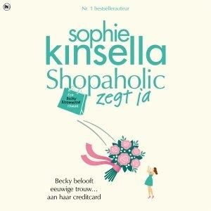 Audio download: Shopaholic zegt ja - Sophie Kinsella