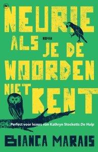 Paperback: Neurie als je de woorden niet kent - Bianca Marais