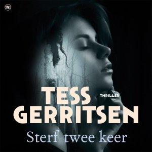 Audio download: Sterf twee keer - Tess Gerritsen