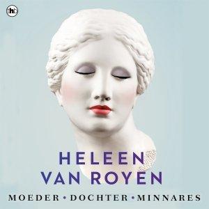 Audio download: Moeder, dochter, minnares - Heleen van Royen