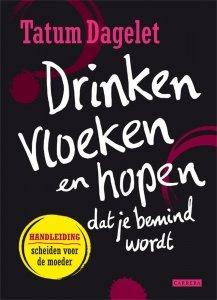 Digitale download: Drinken, vloeken en hopen dat je bemind wordt - Tatum Dagelet