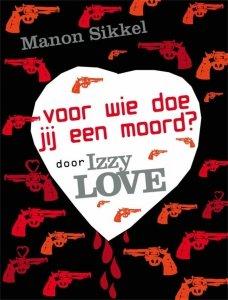 Digitale download: Hoe weet je of de nieuwe vriend van je moeder een moordenaar is? door Izzylove - Manon Sikkel