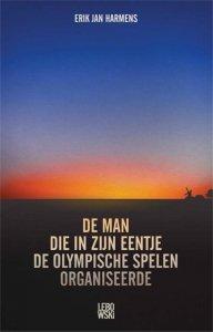 Digitale download: De man die in zijn eentje de Olympische Spelen organiseerde - Erik Jan Harmens