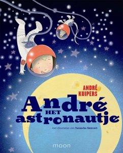 Gebonden: Andre het astronautje - Andre Kuipers