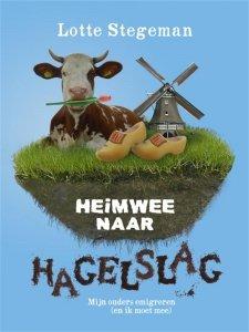 Paperback: Heimwee naar hagelslag - Lotte Stegeman
