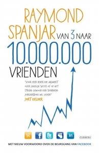 Paperback: Van 3 naar 10.000.000 vrienden - Raymond Spanjar