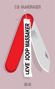 Paperback: Leve Joop Massaker - Cornelis Bastiaan Vaandrager