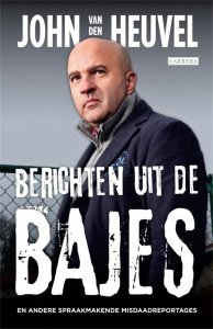 Paperback: Berichten uit de bajes - John van den Heuvel