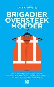 Paperback: Brigadier oversteekmoeder - Karin Bruers