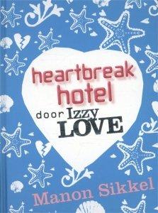 Gebonden: Heartbreak hotel - Manon Sikkel