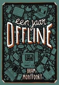 Digitale download: Een jaar offline - Bram van Montfoort