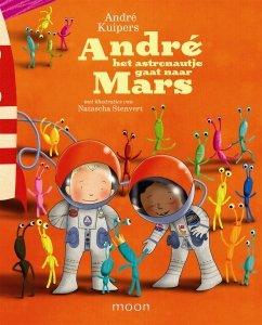 Gebonden: Andre het astronautje gaat naar Mars - Andre Kuipers