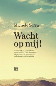 Gebonden: Wacht op mij! - Michele Serra