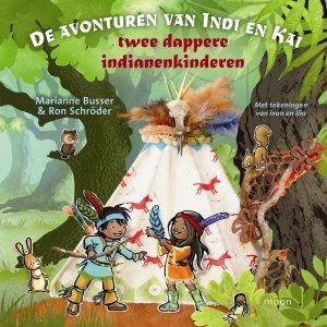 Digitale download: De avonturen van Indi en Kai twee dappere indianenkinderen - Ron Schröder en Marianne Busser
