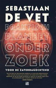 Paperback: Praktisch planeetonderzoek voor de zaterdagochtend - Sebastiaan de Vet