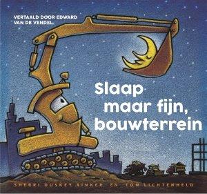 Digitale download: Slaap maar fijn, bouwterrein - Sherri Duskey Rinker