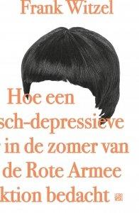 Gebonden: Hoe een manisch-depressieve tiener in de zomer van 1969 de Rote Armee Fraktion bedacht - Frank Witzel