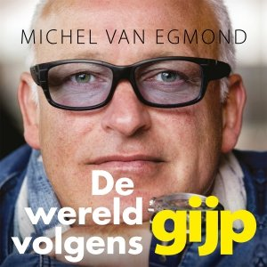 Audio download: De wereld volgens GIJP - Michel van Egmond
