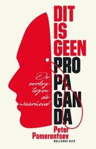 Paperback: Dit is geen propaganda - Peter Pomerantsev