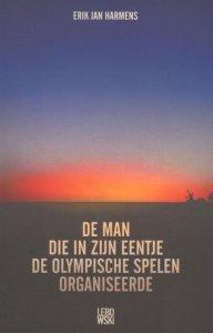 Paperback: De man die in zijn eentje de Olympische Spelen organiseerde - Erik Jan Harmens