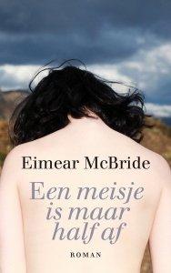 Paperback: Een meisje is maar half af - Eimear McBride