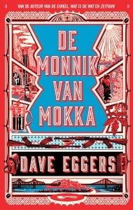 Gebonden: De monnik van Mokka - Dave Eggers